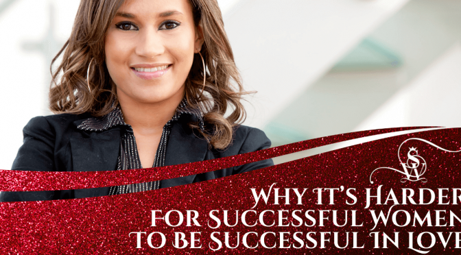 harded for successful women to be successful in love